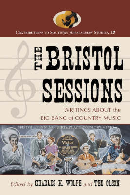 The Bristol Sessions: Writings About the Big Bang of Country Music (Paperback)
