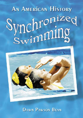 Synchronized Swimming: An American History (Paperback)