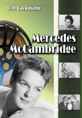 Mercedes McCambridge: A Biography and Filmography (Paperback)