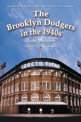 The Brooklyn Dodgers in the 1940s: How Robinson, MacPhail, Reiser and Rickey Changed Baseball (Paperback)