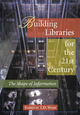Building Libraries for the 21st Century: The Shape of Information (Paperback)