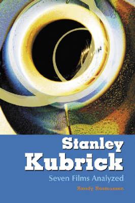 Stanley Kubrick: Seven Films Analyzed (Paperback)
