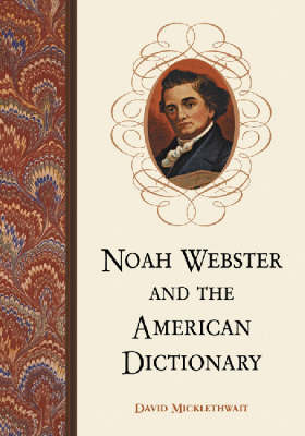 Noah Webster and the American Dictionary (Paperback)