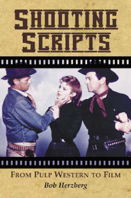 Shooting Scripts: From Pulp Western to Film (Paperback)