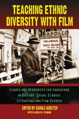 Teaching Ethnic Diversity with Film: Essays and Resources for Educators in History, Social Studies, Literature and Film Studies (Paperback)