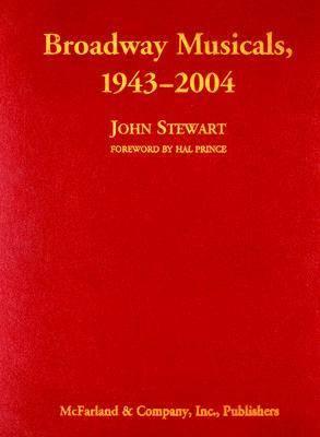 Broadway Musicals, 1943-2004 (Hardback)