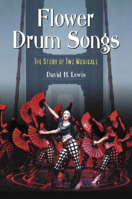 Flower Drum Songs: The Story of Two Musicals (Paperback)