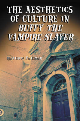 "The Aesthetics of Culture in """"Buffy the Vampire Slayer (Paperback)"