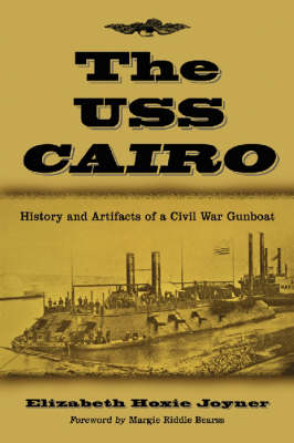 The U.S.S. Cairo: History and Artifacts of a Civil War Gunboat (Paperback)