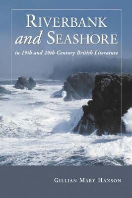 Riverbank and Seashore in Nineteenth and Twentieth Century British Literature (Paperback)