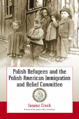 Polish Refugees and the Polish American Immigration and Relief Committee (Paperback)