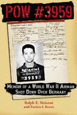 POW No. 3959: Memoir of a World War II Airman Shot Down Over Germany (Paperback)