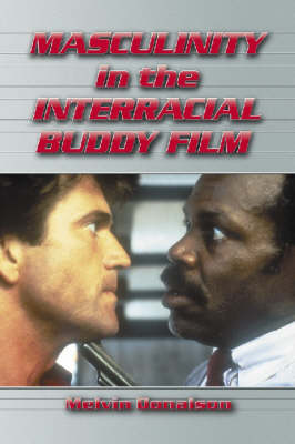 Masculinity in the Interracial Buddy Film (Paperback)