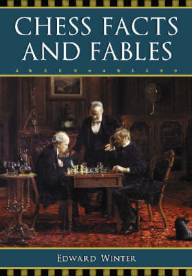Chess Facts and Fables (Paperback)