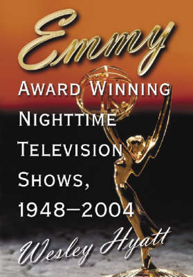 Emmy Award Winning Nighttime Television Shows, 1948-2004 (Hardback)