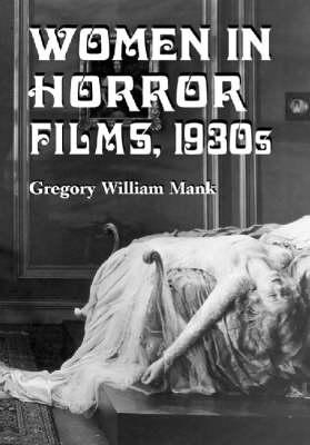 Women in Horror Films: 1930s (Paperback)