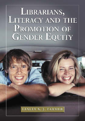 Librarians, Literacy and the Promotion of Gender Equity (Paperback)
