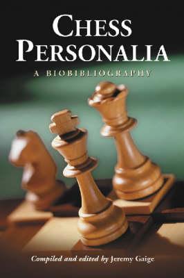 Chess Personalia: A Biobibliography (Paperback)