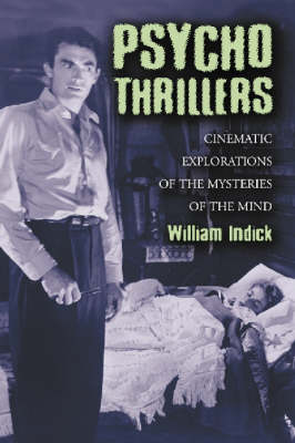 Psycho Thrillers: Cinematic Explorations Of The Mysteries Of The Mind (Paperback)