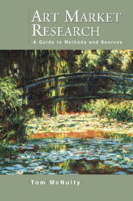 Art Market Research: A Guide to Methods and Sources (Paperback)