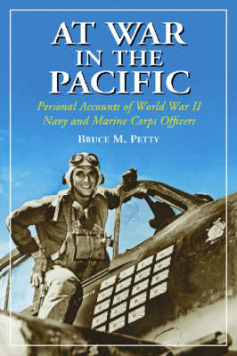 At War in the Pacific: Personal Accounts of World War II Navy and Marine Officers (Paperback)