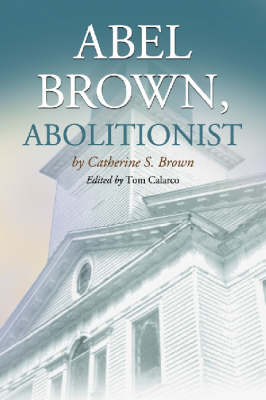 Abel Brown, Abolitionist (Paperback)