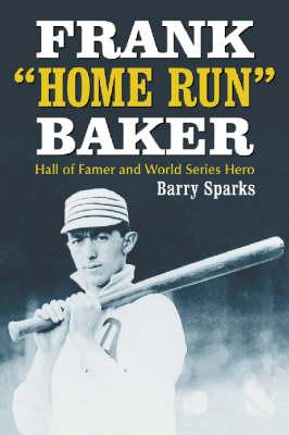"Frank """"Home Run"""" Baker: Hall of Famer and World Series Hero (Paperback)"