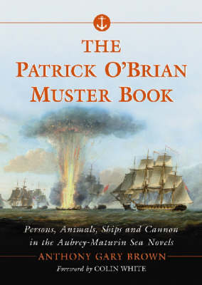 The Patrick O'Brian Muster Book: Persons, Animals, Ships and Cannon in the Aubrey-Maturin Sea Novels (Paperback)