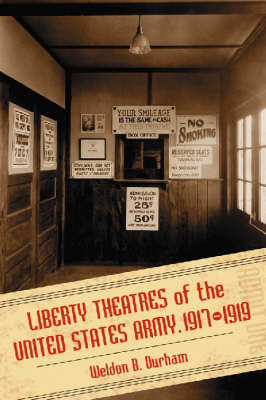 Liberty Theatres of the United States Army, 1917-1919 (Paperback)