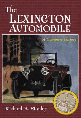 The Lexington Automobile: A Complete History (Hardback)