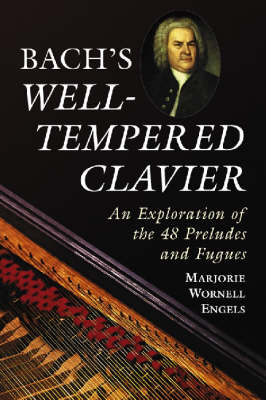 """Bach's """"""""Well-tempered Clavier: An Exploration of the 48 Preludes and Fugues (Paperback)"""