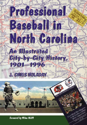 Professional Baseball in North Carolina: An Illustrated City-by-city History, 1901-1996 (Paperback)