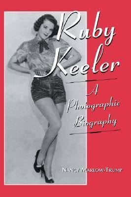 Ruby Keeler: A Photographic Biography (Paperback)