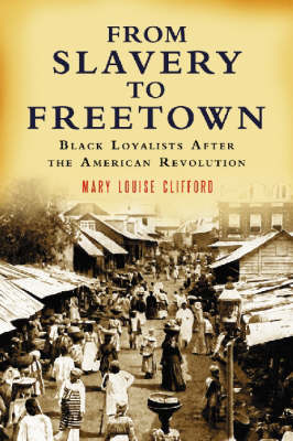 From Slavery to Freetown: Black Loyalists After the American Revolution (Paperback)