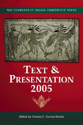 Text & Presentation, 2005 - The Comparative Drama Series (Paperback)