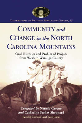 Community and Change in the North Carolina Mountains: Oral Histories and Profiles of People from Western Watauga County (Paperback)