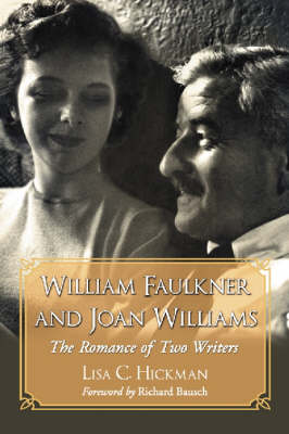 William Faulkner and Joan Williams: The Romance of Two Writers (Paperback)