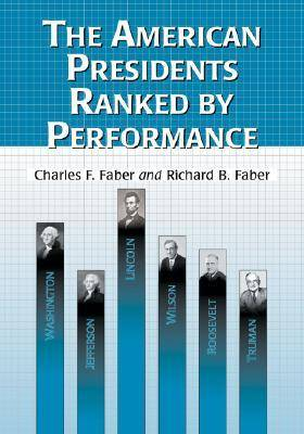 The American Presidents Ranked by Performance (Paperback)