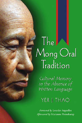 The Mong Oral Tradition: Cultural Memory in the Absence of Written Language (Paperback)