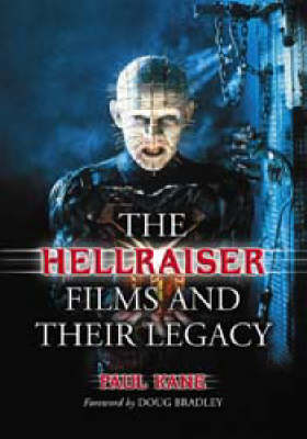 "The ""Hellraiser"" Films and Their Legacy (Hardback)"
