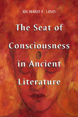 The Seat of Consciousness in Ancient Literature (Paperback)