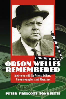 Orson Welles Remembered: Interviews with His Actors, Editors, Cinematographers and Magicians (Paperback)