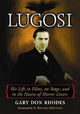 Lugosi: His Life in Films, on Stage, and in the Hearts of Horror Lovers (Paperback)