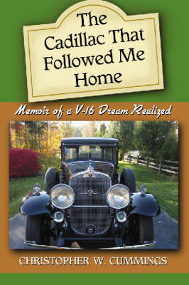 The Cadillac That Followed Me Home: Memoir of a V-16 Dream Realized (Paperback)