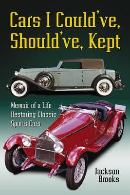 Cars I Could've, Should've, Kept: Memoir of a Life Restoring Classic Sports Cars (Paperback)