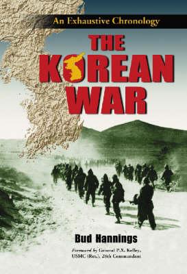 The Korean War: An Exhaustive Chronology (Hardback)