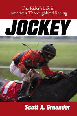 Jockey: The Rider's Life in American Thoroughbred Racing (Paperback)