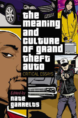 "The Meaning and Culture of """"Grand Theft Auto: Critical Essays (Paperback)"