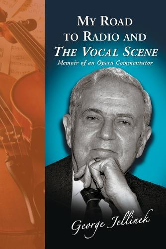 "My Road to Radio and the """"Vocal Scene: Memoir of an Opera Commentator (Paperback)"