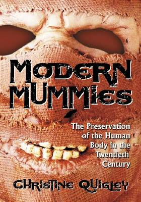 Modern Mummies: The Preservation of the Human Body in the Twentieth Century (Paperback)